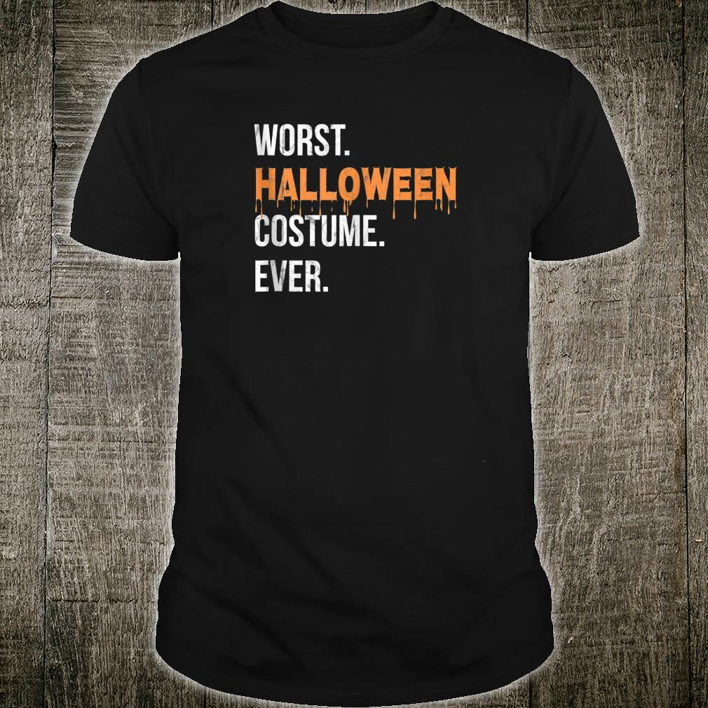 Worst Halloween Costume Ever Shirt