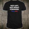 Yang For President 2020 Not Left, not right forward Shirt