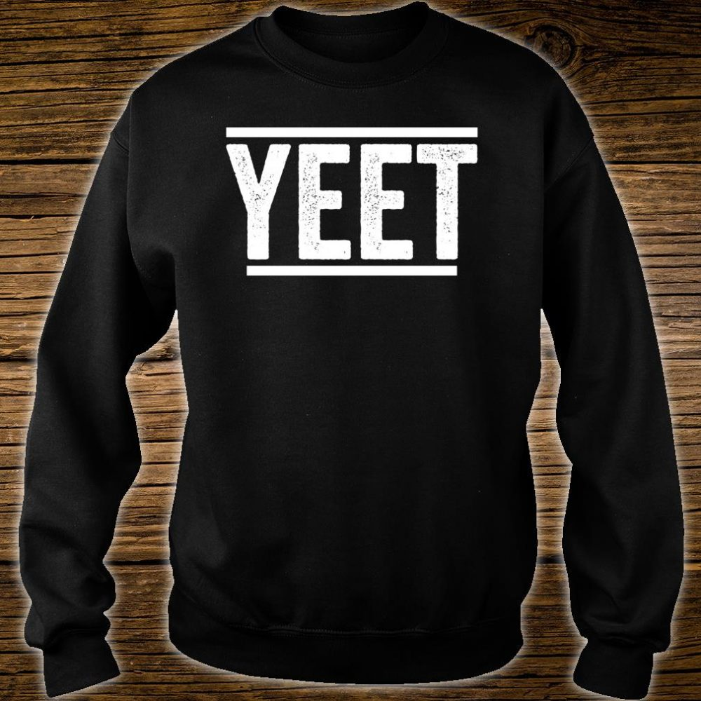 Yeet Shirt sweater