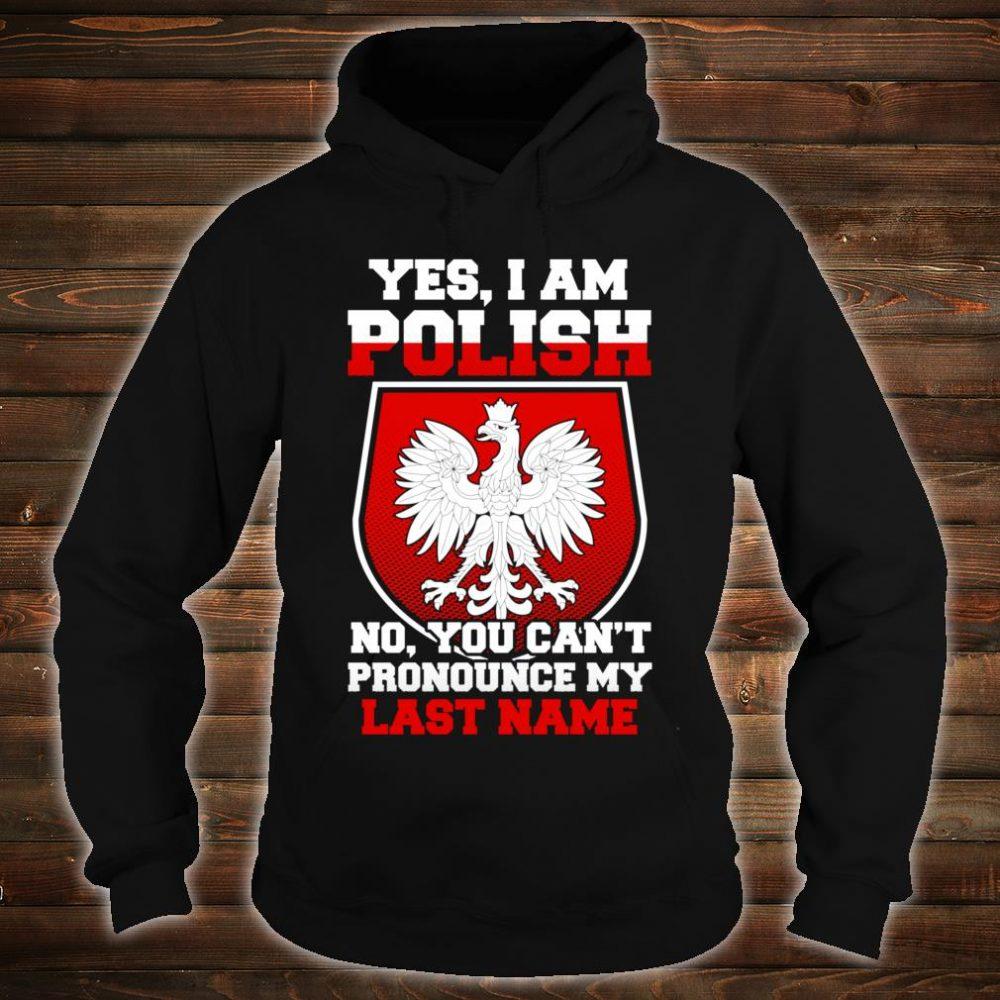Yes, I Am Polish Proud To Be Polish Shirt hoodie
