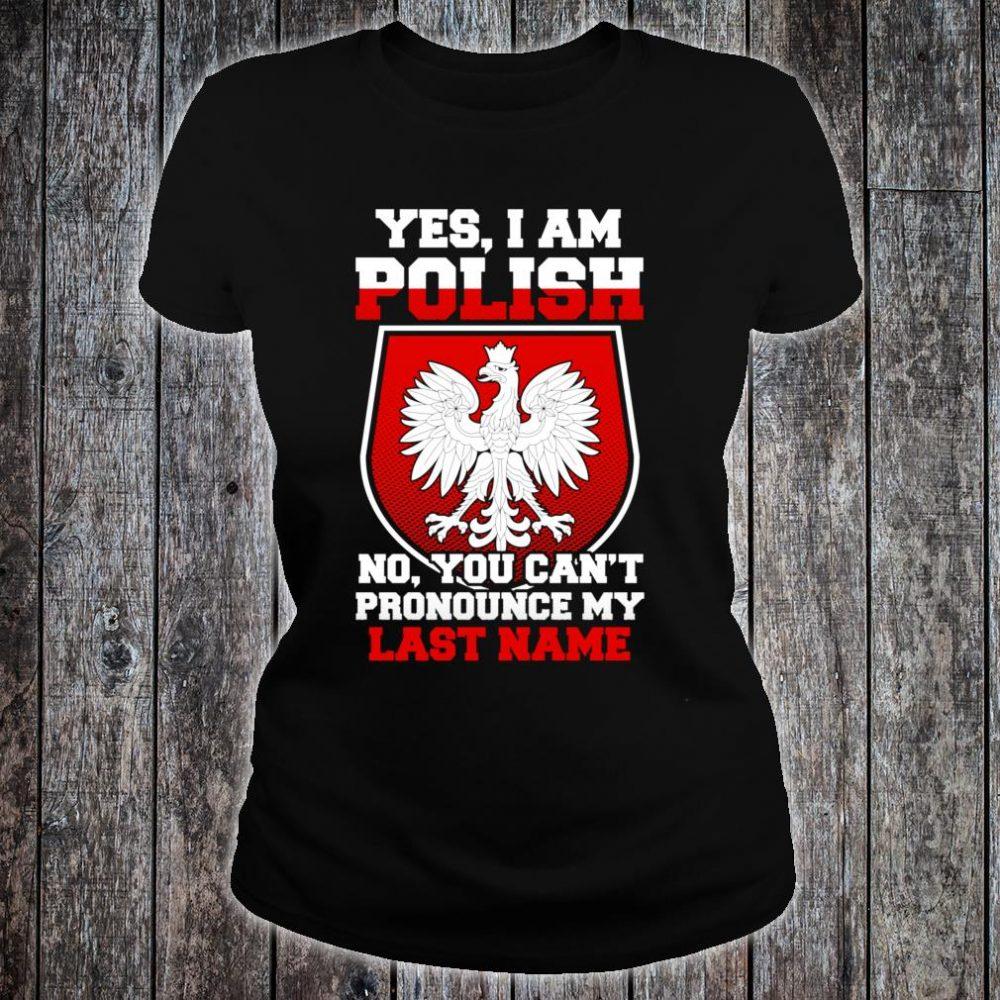 Yes, I Am Polish Proud To Be Polish Shirt ladies tee