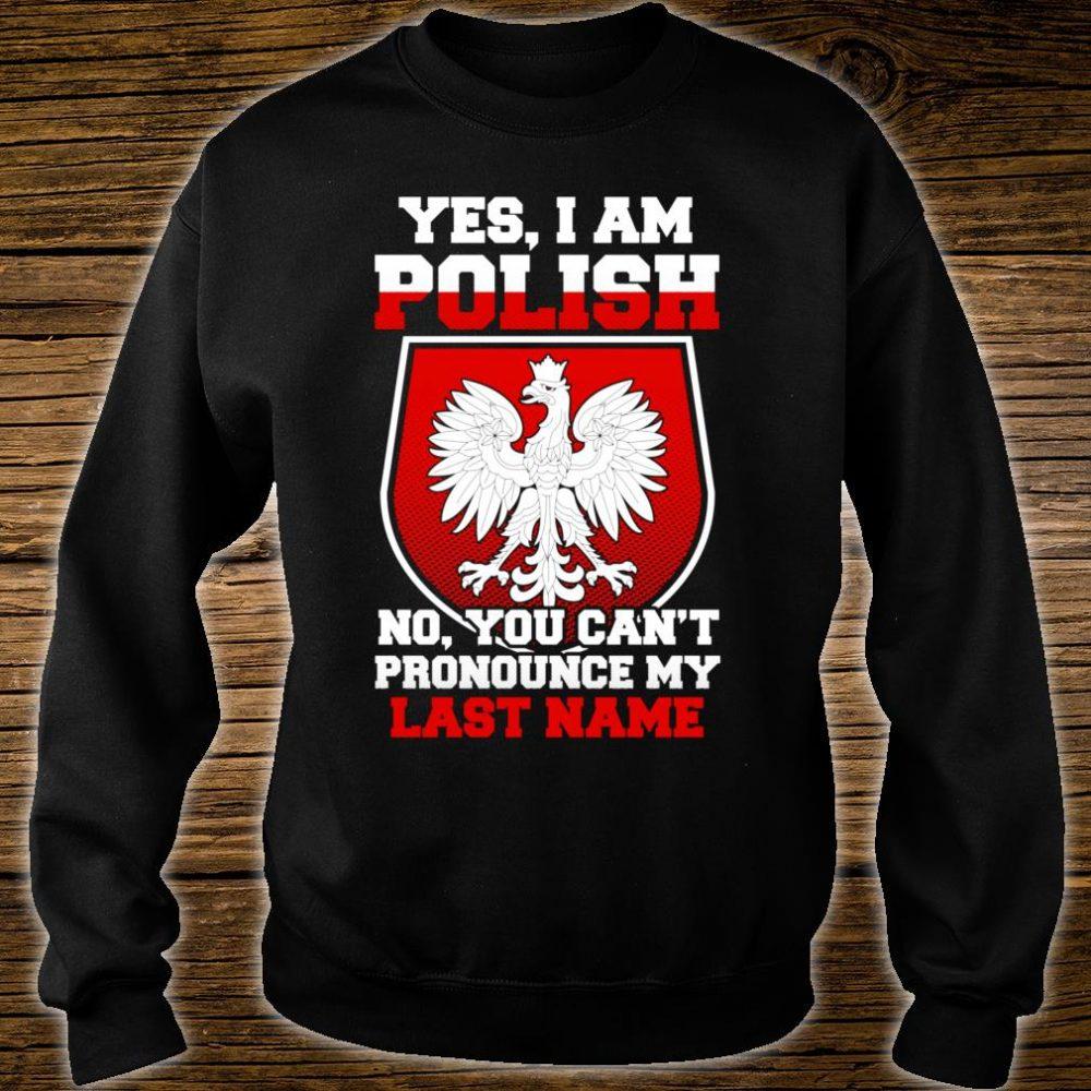 Yes, I Am Polish Proud To Be Polish Shirt sweater
