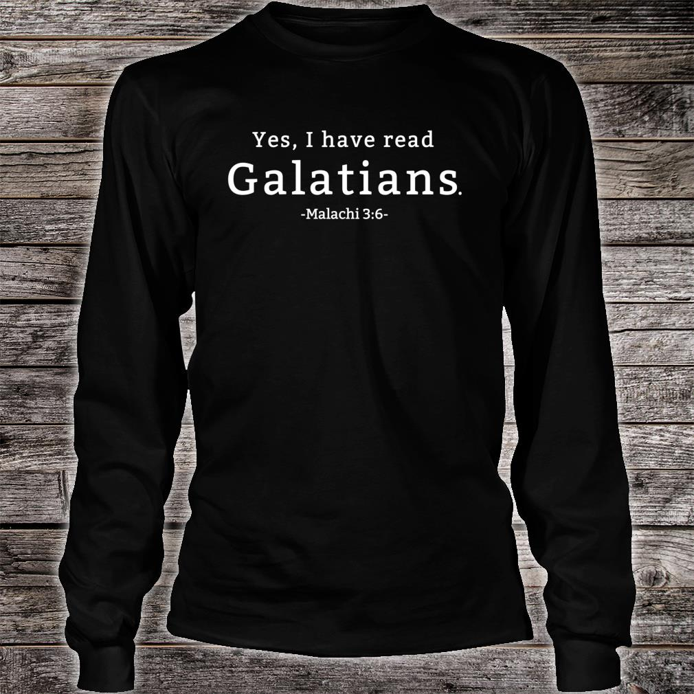 Yes I have read Galatians Shirt Long sleeved