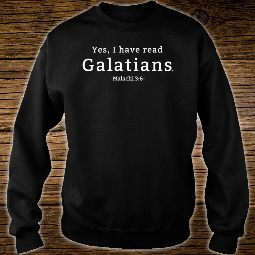 Yes I have read Galatians Shirt sweater