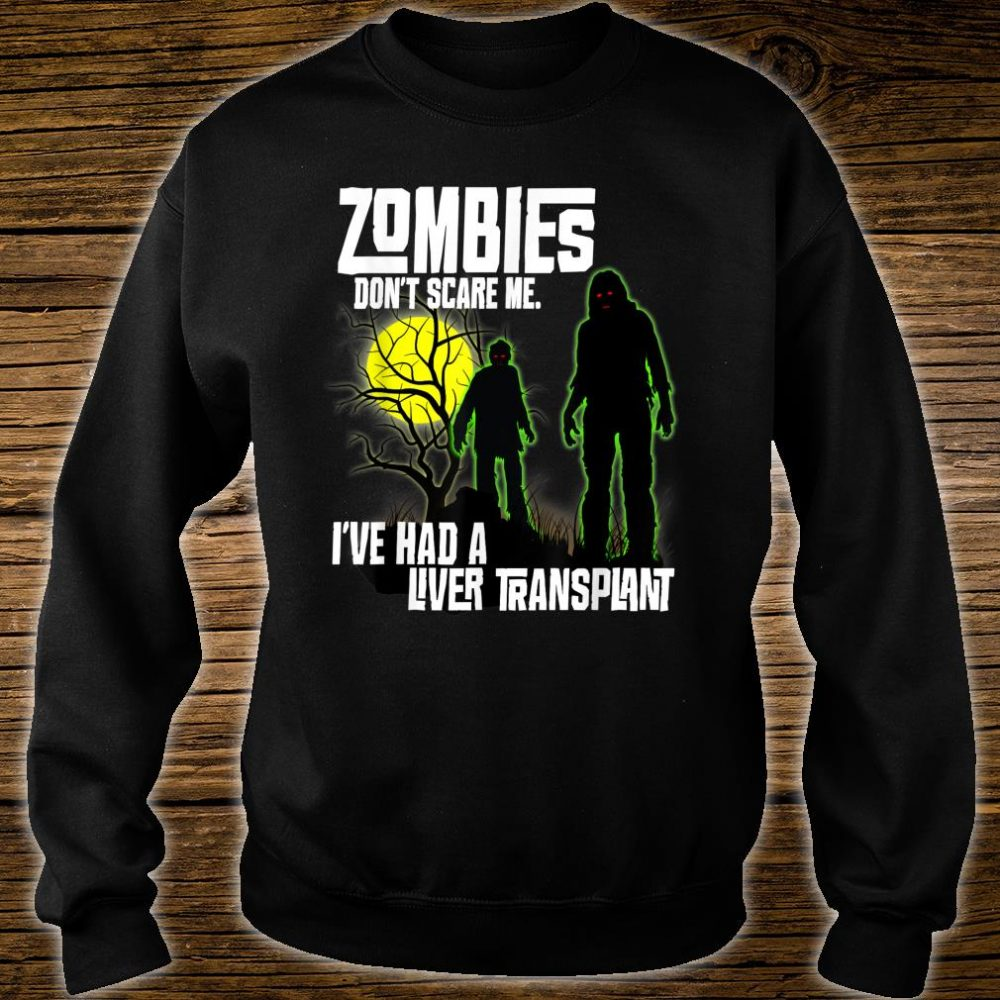 Zombies Don't Scare Me I've Had a Liver Transplant Halloween Shirt sweater