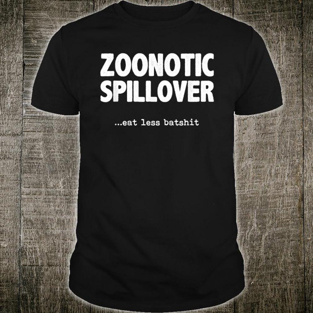 Zoonotic Spillover Eat Less Batshit Shirt