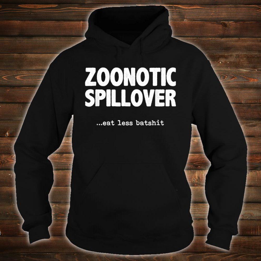 Zoonotic Spillover Eat Less Batshit Shirt hoodie