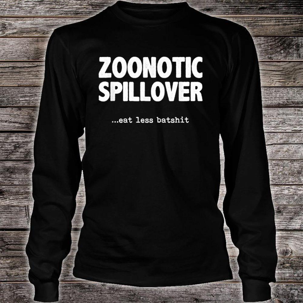 Zoonotic Spillover Eat Less Batshit Shirt long sleeved